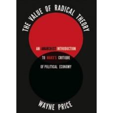 The Value Of Radical Theory - Wayne Price