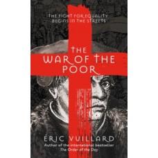 The War of the Poor - Eric Vuillard