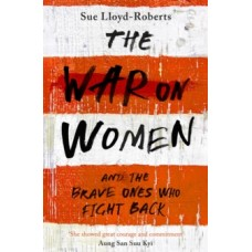 The War on Women - Sue Lloyd-Roberts