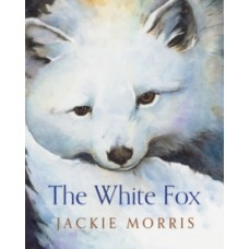 The White Fox - Jackie Morris
