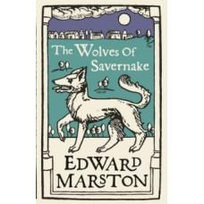 The Wolves of Savernake  - Edward Marston