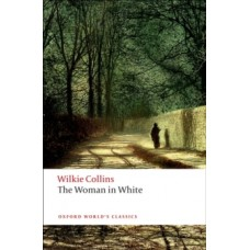 The Woman in White - Wilkie Collins & John Sutherland