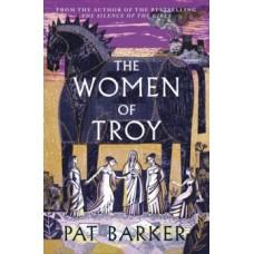 The Women of Troy - Pat Barker