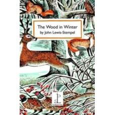 The Wood in Winter - John Lewis-Stempel, Jackie Kay, Nancy Campbell & Angela Harding