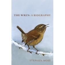 The Wren : A Biography - Stephen Moss