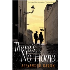 There's No Home - Alexander Baron
