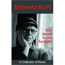 This Room in the Sunlight : Collected Poems - Bernard Kops