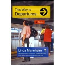 This Way To Departures - Linda Mannheim
