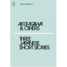 Three Japanese Short Stories -  Kafu Nagai, Chiyo Uno, Ryunosuke Akutagawa