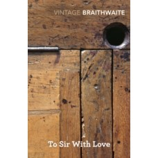 To Sir With Love - E.R. Braithwaite