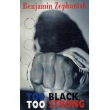 Too Black, Too Strong - Benjamin Zephaniah