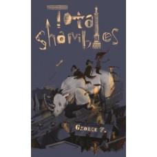 Total Shambles -  George F.
