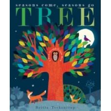 Tree : Seasons Come, Seasons Go - Britta Teckentrup & Patricia Hegarty