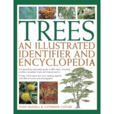 Trees: An Illustrated Identifier and Encyclopedia - Tony Russell & Catherine Cutler