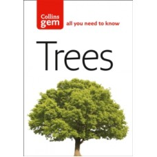 Trees: All you need to know - Alastair Fitter & David More