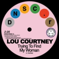 Trying to Find My Woman/Give It Up - Lou Courtney/Lee Dorsey