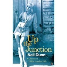 Up The Junction - Nell Dunn
