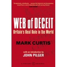 Web Of Deceit : Britain's Real Foreign Policy - Mark Curtis