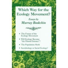 Which Way For The Ecology Movement? - Murray Bookchin