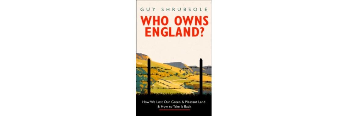 Who Owns England? - Guy Shrubsole