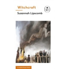 Witchcraft: A Ladybird Expert Book - Suzannah Lipscomb