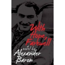 With Hope, Farewell - Alexander Baron