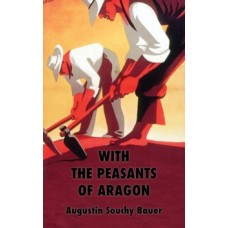 With the Peasants of Aragon - Augustin Souchy
