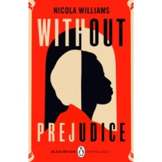 Without Prejudice - Nicola Williams & Bernardine Evaristo (Introduction By)