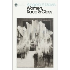 Women, Race and Class - Angela Davis