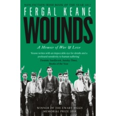 Wounds : A Memoir of War and Love - Fergal Keane
