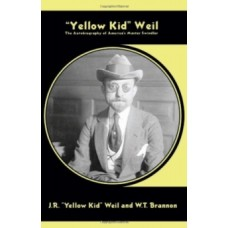 Yellow Kid Weil : The Autobiography of America's Master Swindler - W.T. Brannon & J.R.'Yellow Kid' Weil