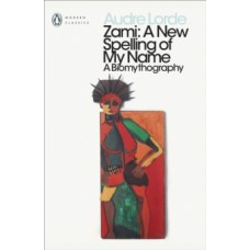 Zami : A New Spelling of my Name - Audre Lorde