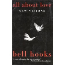 All About Love : New Visions - bell hooks
