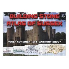 Building Stone Atlas Of Sussex -  Roger Cordiner & Anthony Brook