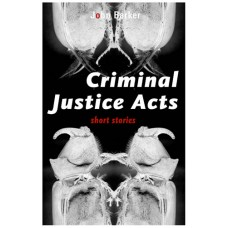 Criminal Justice Acts - John Barker