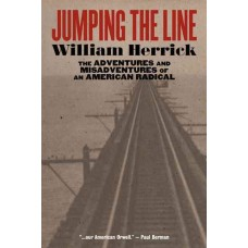 Jumping the Line: The Adventures and Misadventures of an American Radical - William Herrick