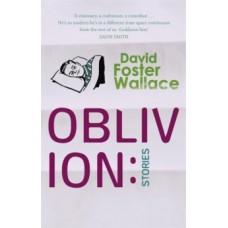 Oblivion: Stories - David Foster Wallace