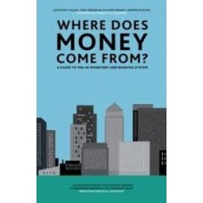 Where Does Money Come From? : A Guide to the UK Monetary & Banking System - Josh Ryan-Collins, Tony Greenham, Richard Werner